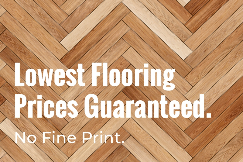 Lowest Flooring Prices Guaranteed. No Fine Print.
